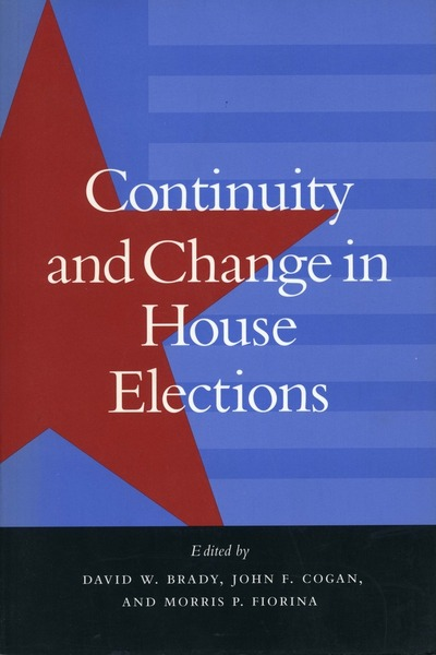 Cover of Continuity and Change in House Elections by Edited by David W. Brady, John F. Cogan, and Morris P. Fiorina