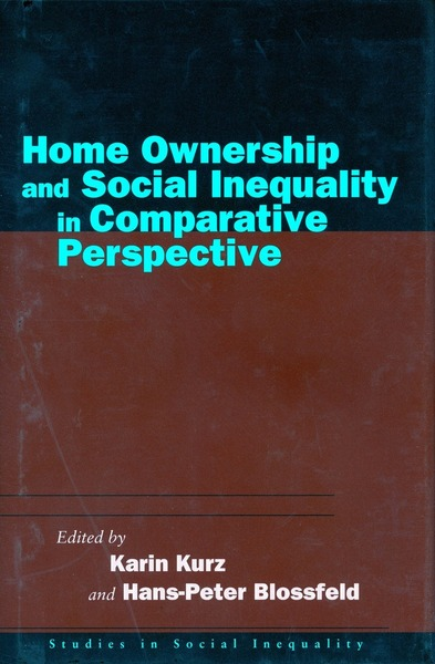Cover of Home Ownership and Social Inequality in Comparative Perspective by Edited by Karin Kurz and Hans-Peter Blossfeld