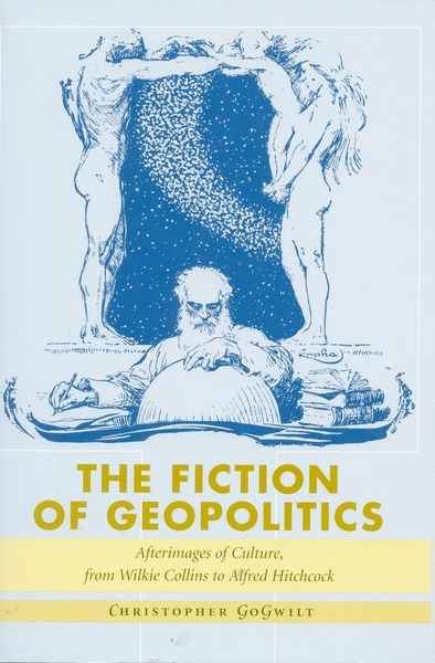 Cover of The Fiction of Geopolitics by Christopher GoGwilt