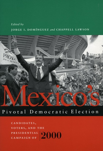 Cover of Mexico's Pivotal Democratic Election by Edited by Jorge I. Domínguez and Chappell H. Lawson