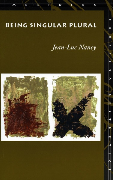 Cover of Being Singular Plural by Jean-Luc Nancy  Translated by Robert Richardson and Anne O'Byrne