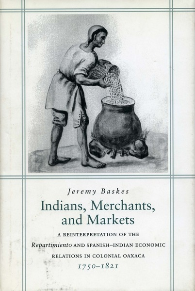 Cover of Indians, Merchants, and Markets by Jeremy Baskes