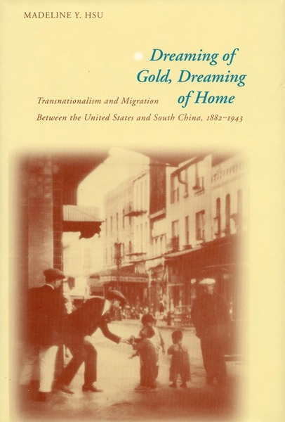 Cover of Dreaming of Gold, Dreaming of Home by Madeline Y. Hsu