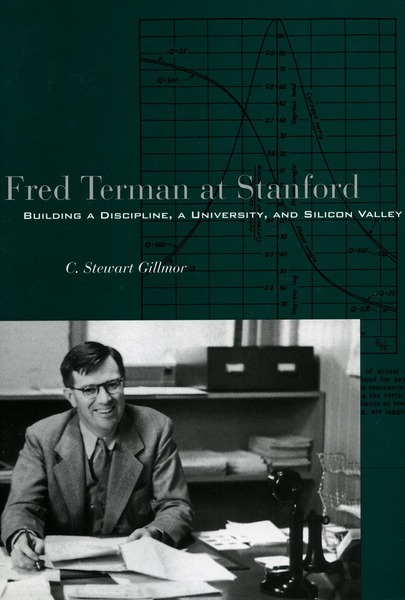 Cover of Fred Terman at Stanford by C. Stewart Gillmor
