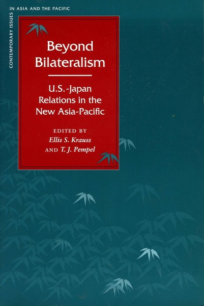 Cover of Beyond Bilateralism by Edited by Ellis S. Krauss and T. J. Pempel