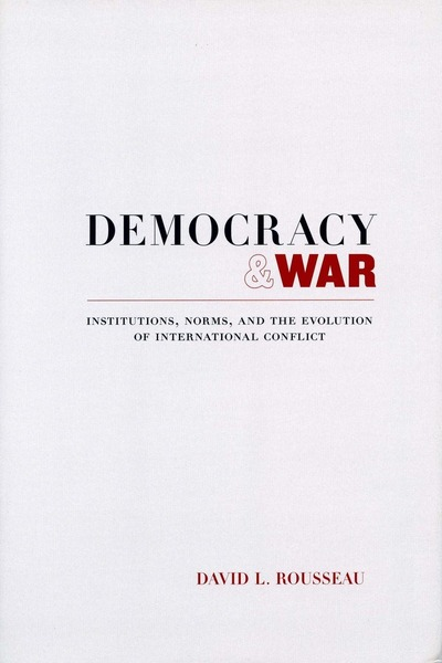 Cover of Democracy and War by David L. Rousseau
