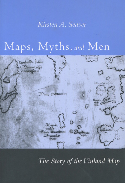 Cover of Maps, Myths, and Men by Kirsten A. Seaver