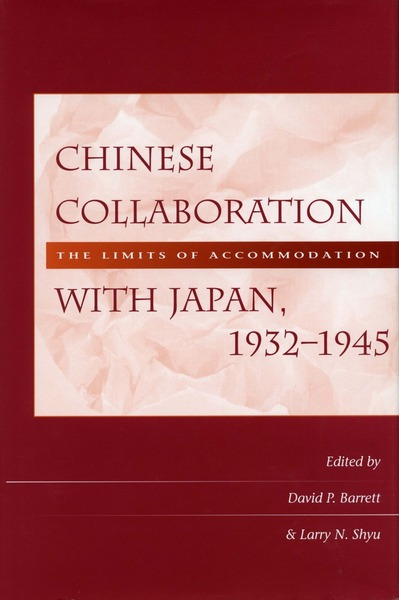 Cover of Chinese Collaboration with Japan, 1932-1945 by Edited by David P. Barrett and Larry N. Shyu