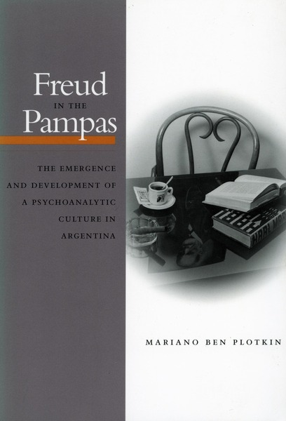 Cover of Freud in the Pampas by Mariano Ben Plotkin