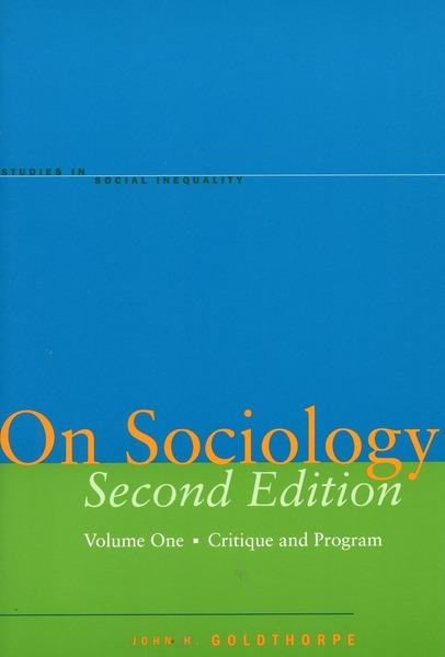 Cover of On Sociology Second Edition Volume One by John H. Goldthorpe