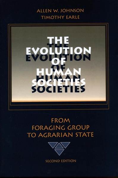 Cover of The Evolution of Human Societies by Allen W. Johnson and Timothy Earle