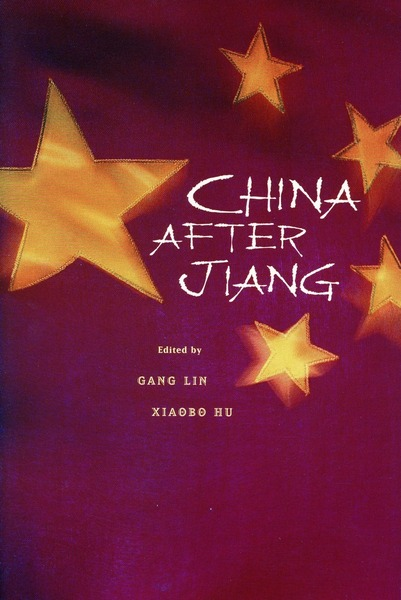 Cover of China after Jiang by Edited by Gang Lin and Xiaobo Hu