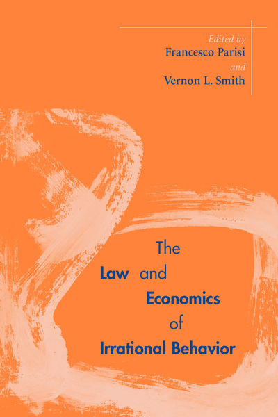 Cover of The Law and Economics of Irrational Behavior by Edited by Francesco Parisi and Vernon L. Smith