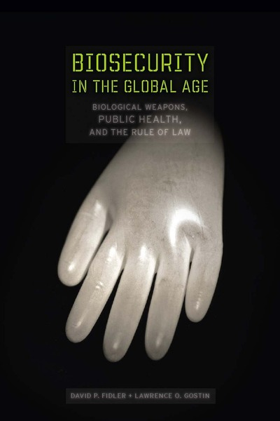 Cover of Biosecurity in the Global Age by David P. Fidler and Lawrence O. Gostin