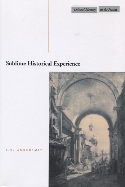 Cover of Sublime Historical Experience by Frank Ankersmit