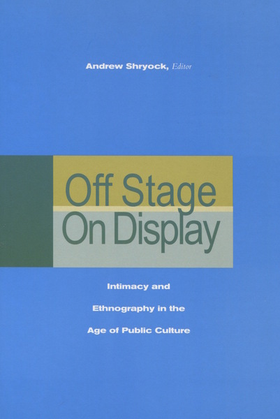 Cover of Off Stage/On Display by Edited by Andrew Shryock