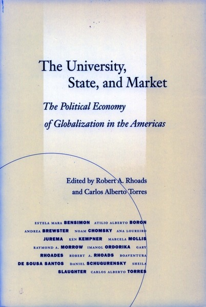 Cover of The University, State, and Market by Edited by Robert A. Rhoads and Carlos Alberto Torres