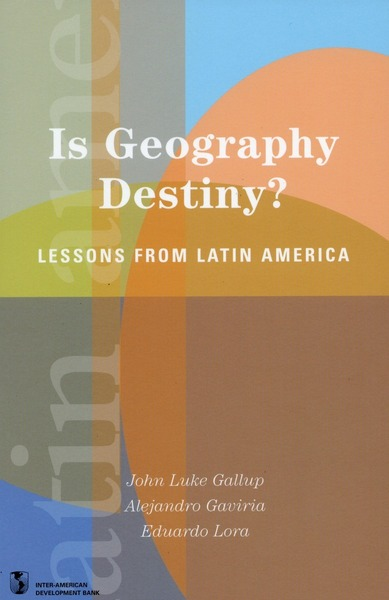 Cover of Is Geography Destiny? by Edited by John Luke Gallup, Alejandro Gaviria, and Eduardo Lora