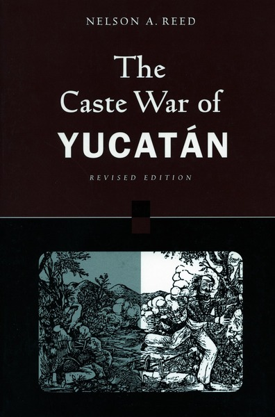 Cover of The Caste War of Yucatán by Nelson Reed