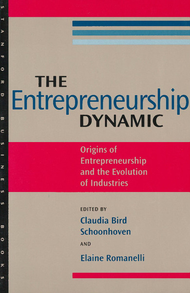 Cover of The Entrepreneurship Dynamic by Edited by Claudia Bird Schoonhoven and Elaine Romanelli