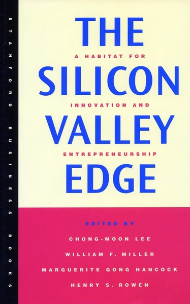 Cover of The Silicon Valley Edge by Edited by Chong-Moon Lee, William F. Miller, Marguerite Gong Hancock, and Henry S. Rowen