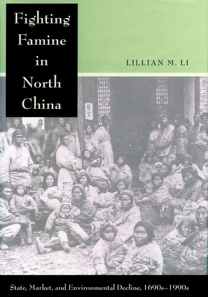 Cover of Fighting Famine in North China by Lillian M. Li