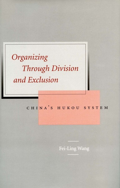 Cover of Organizing Through Division and Exclusion by Fei-Ling Wang