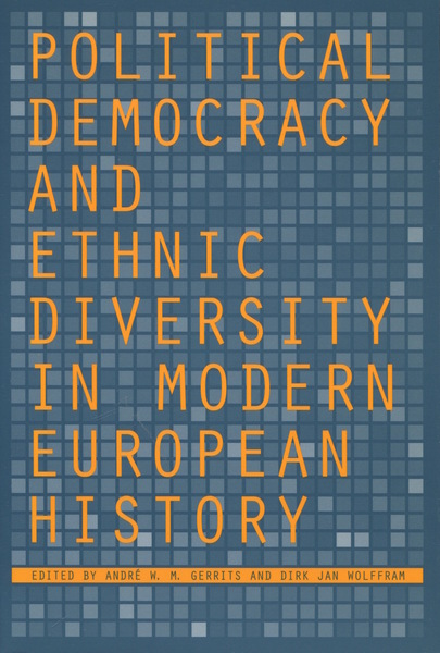 Cover of Political Democracy and Ethnic Diversity in Modern European History by Edited by André W.M. Gerrits and Dirk Jan Wolffram