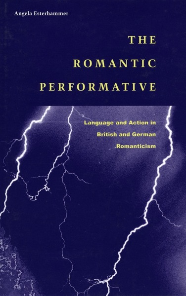 Cover of The Romantic Performative by Angela Esterhammer