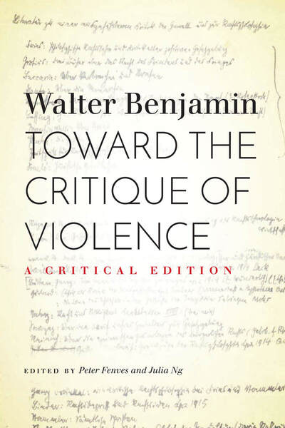 Cover of Toward the Critique of Violence by Walter Benjamin, Edited by Peter Fenves and Julia Ng