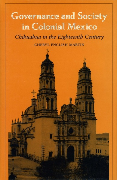 Cover of Governance and Society in Colonial Mexico by Cheryl English Martin