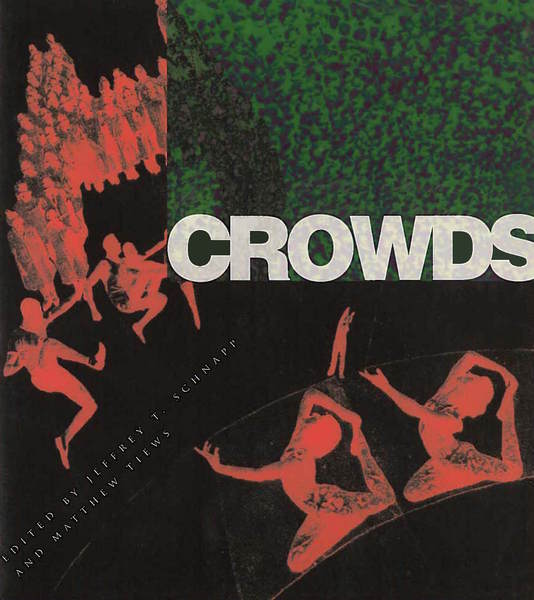 Cover of Crowds by Edited by Jeffrey T. Schnapp and Matthew Tiews