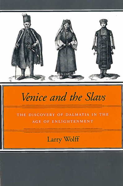 Cover of Venice and the Slavs by Larry Wolff