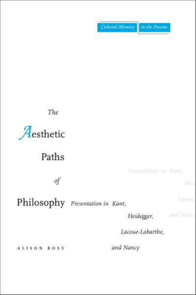 Cover of The Aesthetic Paths of Philosophy by Alison Ross