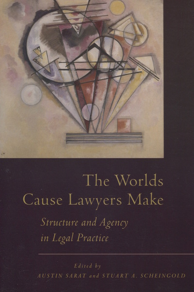 Cover of The Worlds Cause Lawyers Make by Edited by Austin Sarat and Stuart Scheingold