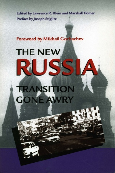 Cover of The New Russia by Edited by Lawrence R. Klein and Marshall Pomer Foreword by Mikhail Gorbachev Preface by Joseph Stiglitz