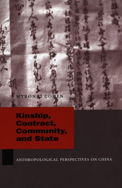 Cover of Kinship, Contract, Community, and State by Myron L. Cohen