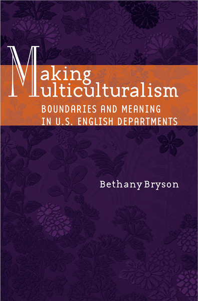 Cover of Making Multiculturalism by Bethany Bryson
