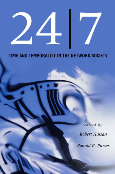 Cover of  24/7 by Edited by Robert Hassan and Ronald E. Purser