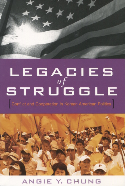 Cover of Legacies of Struggle by Angie Y. Chung