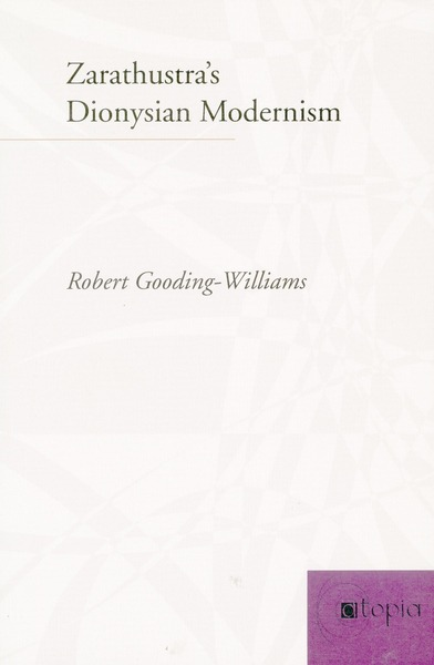 Cover of Zarathustra's Dionysian Modernism by Robert Gooding-Williams