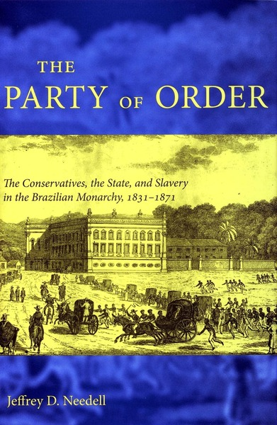 Cover of The Party of Order by Jeffrey D. Needell