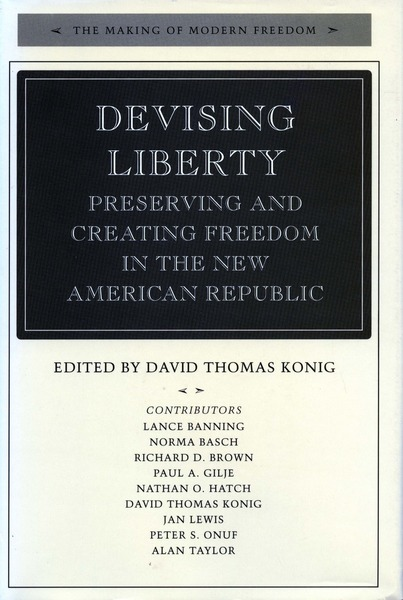 Cover of Devising Liberty by Edited by David Thomas Konig