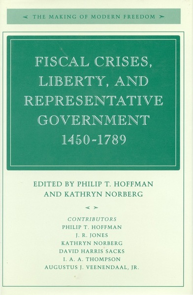 Cover of Fiscal Crises, Liberty, and Representative Government 1450-1789 by Edited by Philip T. Hoffman and Kathryn Norberg