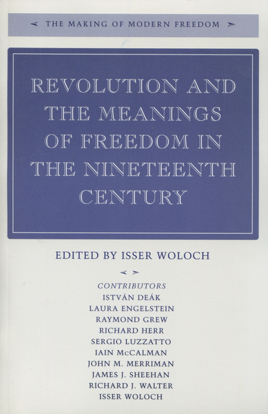 Cover of Revolution and the Meanings of Freedom in the Nineteenth Century by Edited by Isser Woloch