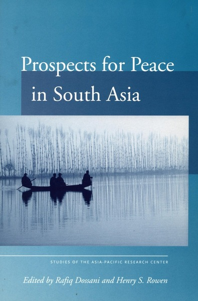 Cover of Prospects for Peace in South Asia by Edited by Rafiq Dossani and Henry Rowen