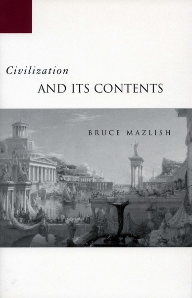 Cover of Civilization and Its Contents by Bruce Mazlish