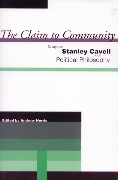 The Claim To Community Essays On Stanley Cavell And Political  Cover Of The Claim To Community By Edited By Andrew Norris Research Proposal Essay Example also The Yellow Wallpaper Essays  Essay Writing For High School Students