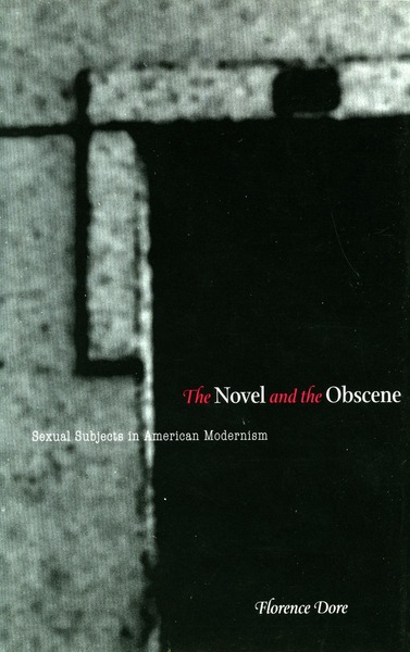 Cover of The Novel and the Obscene by Florence Dore