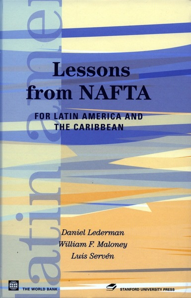 Cover of Lessons from NAFTA by Daniel Lederman, William F. Maloney, and Luis Servén